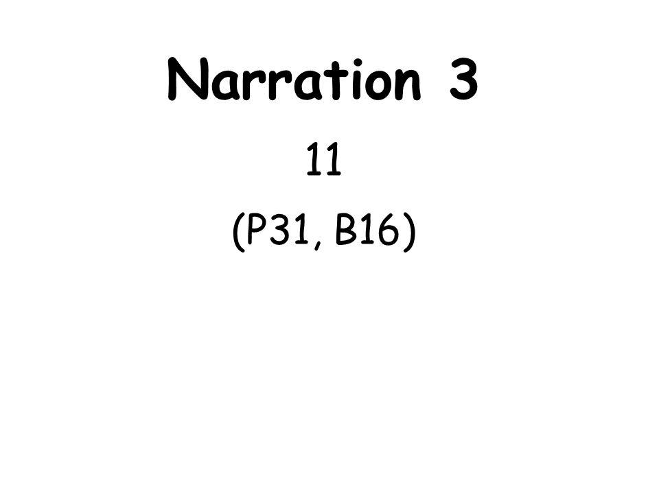 Narration 3 11 (P31, B16)