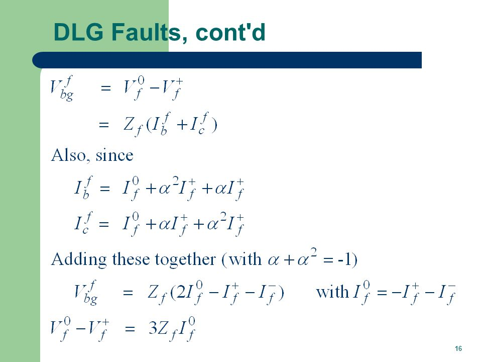 DLG Faults, cont d The three sequence networks are joined as follows