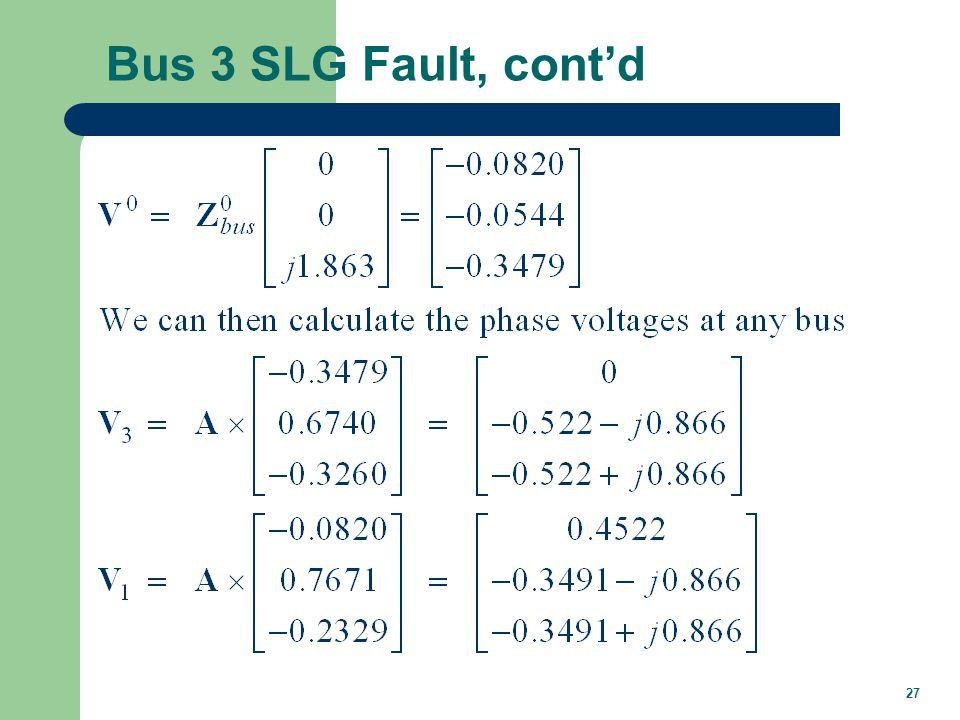 Faults on Lines The previous analysis has assumed that the fault is at a bus. Most faults occur on transmission lines, not at the buses.