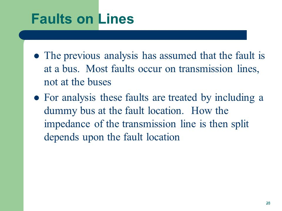 Line Fault Example Assume a SLG fault occurs on the previous system