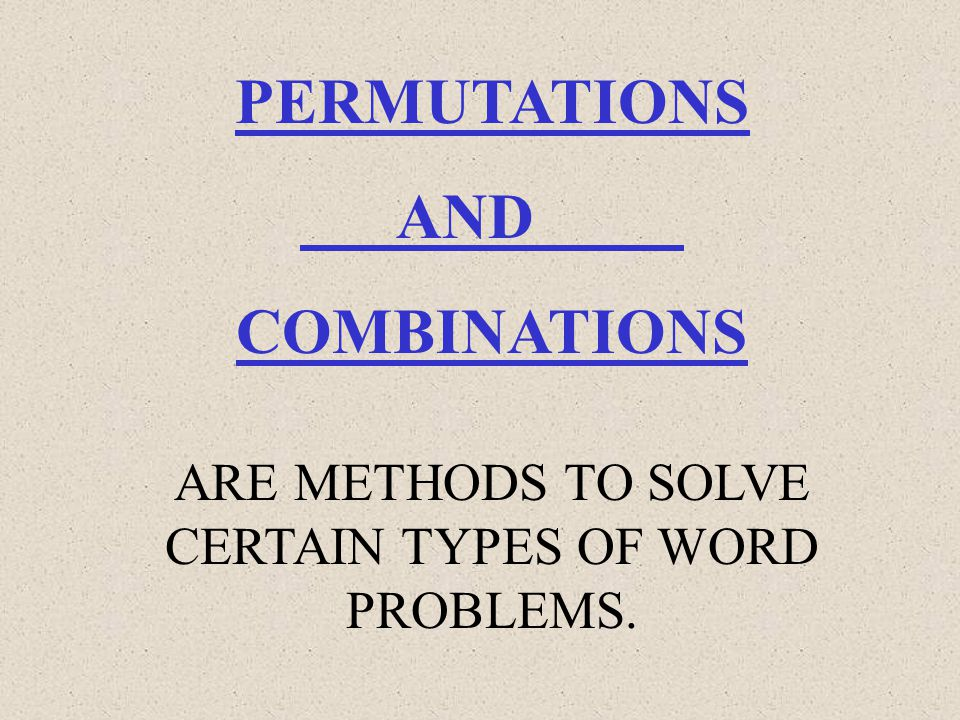 ARE METHODS TO SOLVE CERTAIN TYPES OF WORD PROBLEMS.