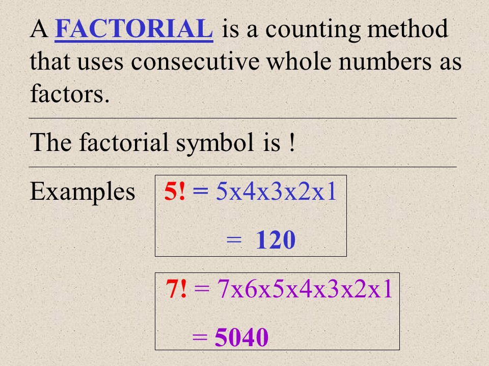 A FACTORIAL is a counting method that uses consecutive whole numbers as factors.