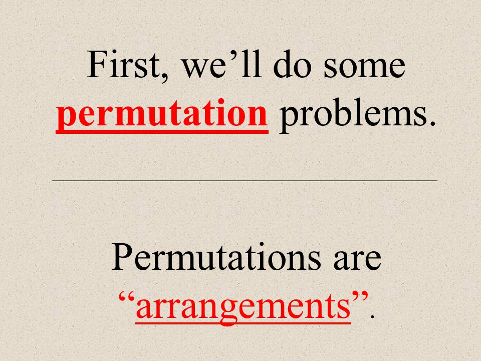 First, we'll do some permutation problems.