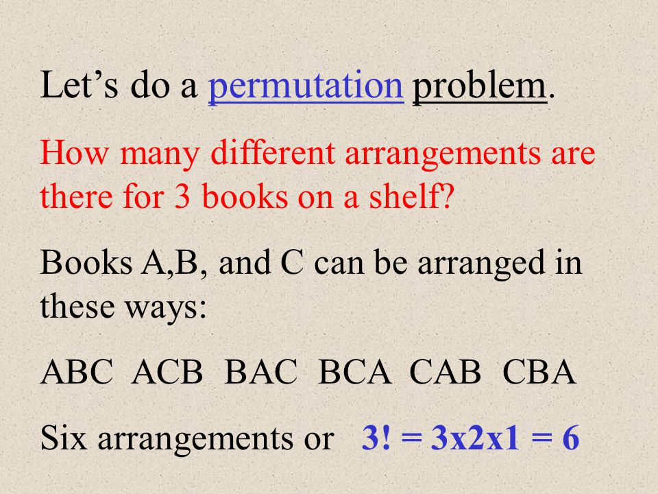 Let's do a permutation problem.