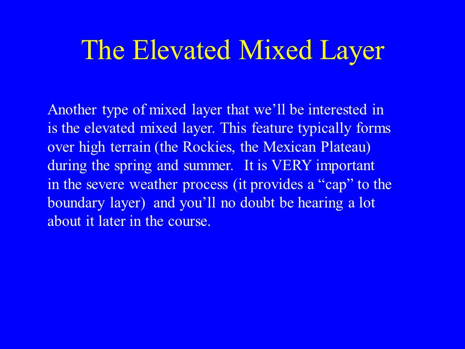 The Elevated Mixed Layer