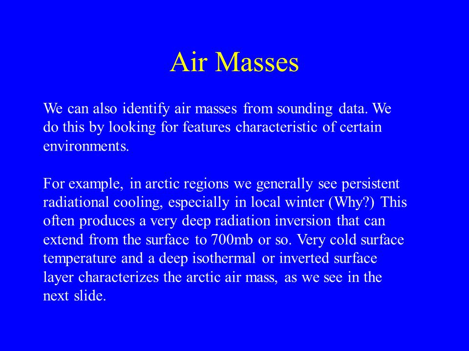 Air Masses We can also identify air masses from sounding data. We