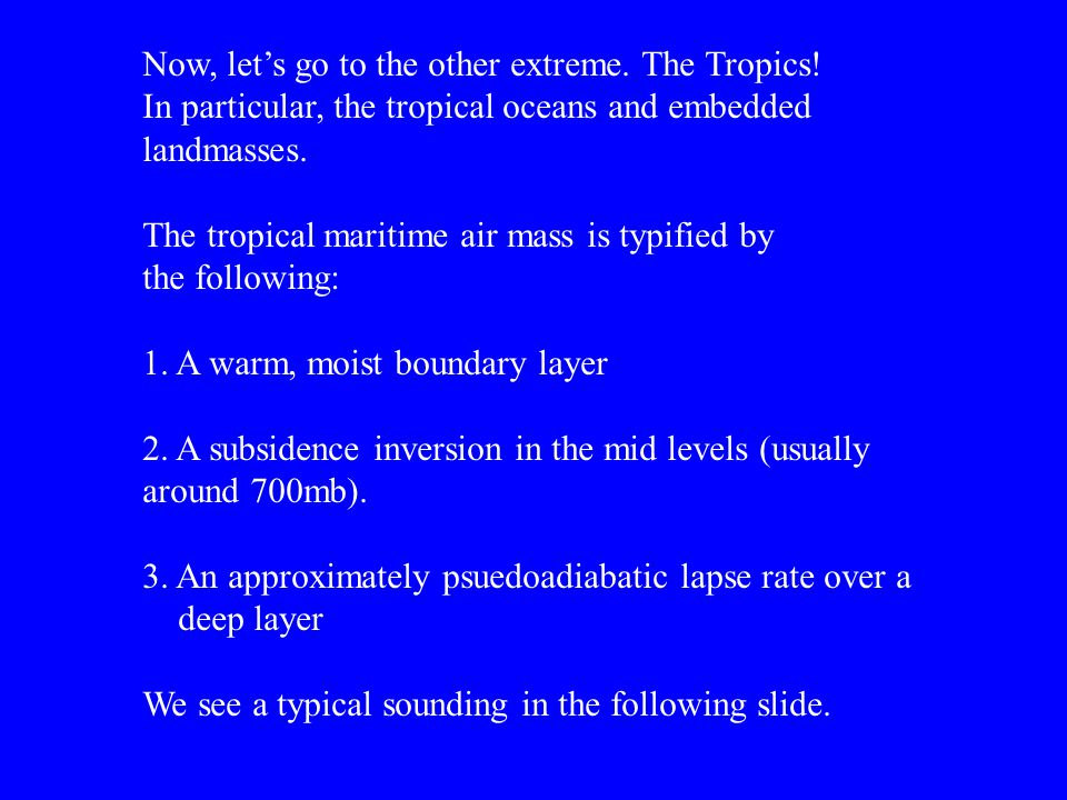 Now, let's go to the other extreme. The Tropics!