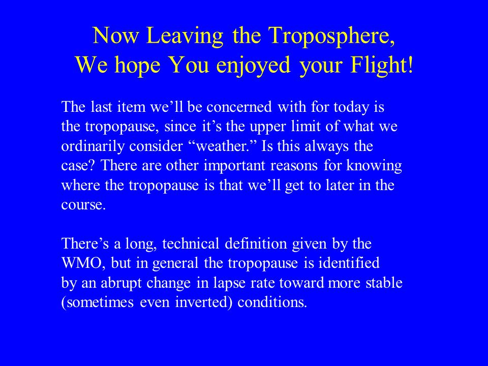 Now Leaving the Troposphere, We hope You enjoyed your Flight!