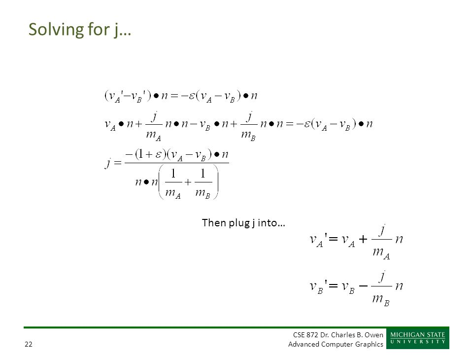 Solving for j… Then plug j into…