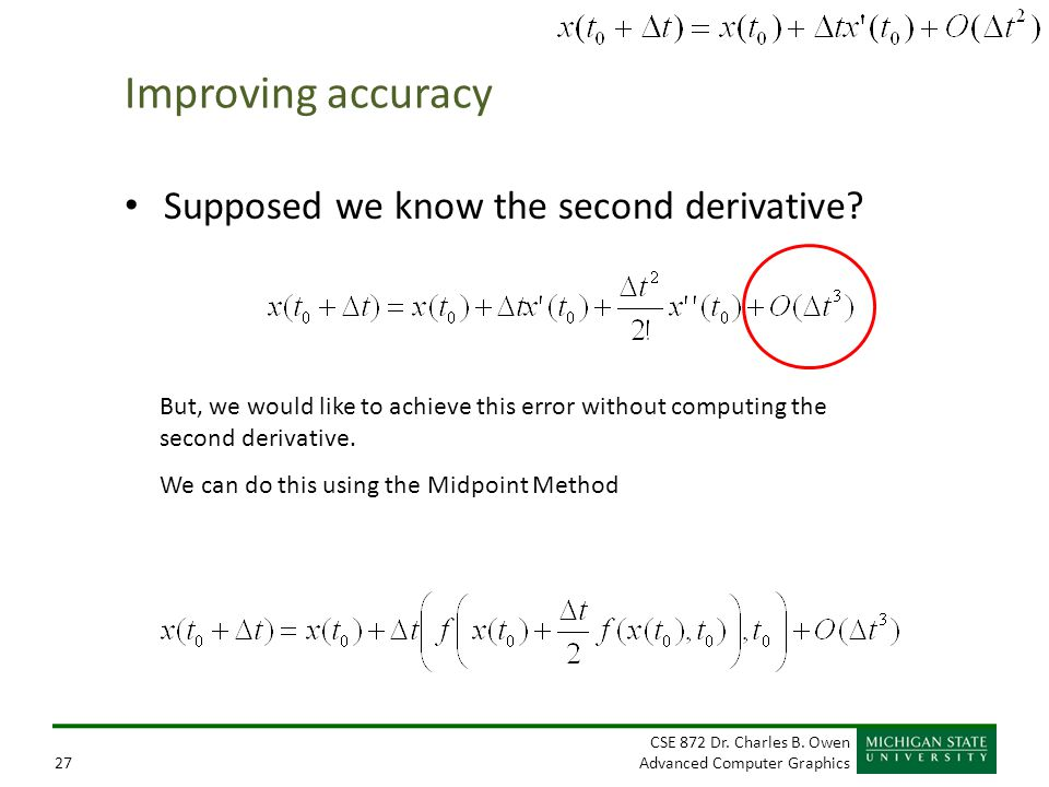 Improving accuracy Supposed we know the second derivative