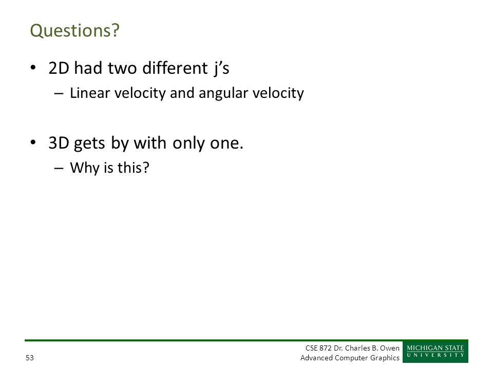 Questions 2D had two different j's 3D gets by with only one.