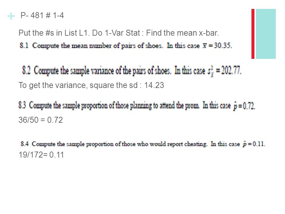 P- 481 # 1-4 Put the #s in List L1. Do 1-Var Stat : Find the mean x-bar.