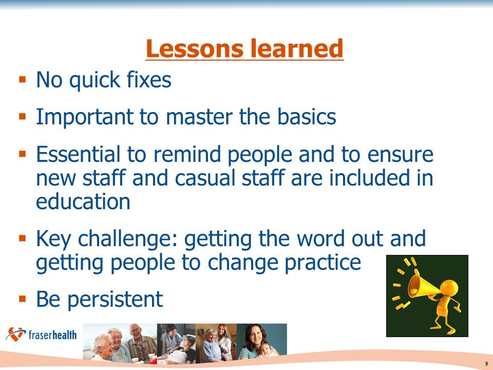 Lessons learned No quick fixes Important to master the basics
