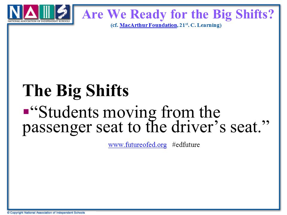Are We Ready for the Big Shifts. (cf. MacArthur Foundation, 21st. C