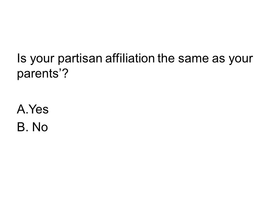 Is your partisan affiliation the same as your parents'