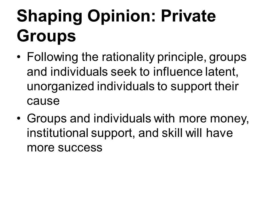 Shaping Opinion: Private Groups