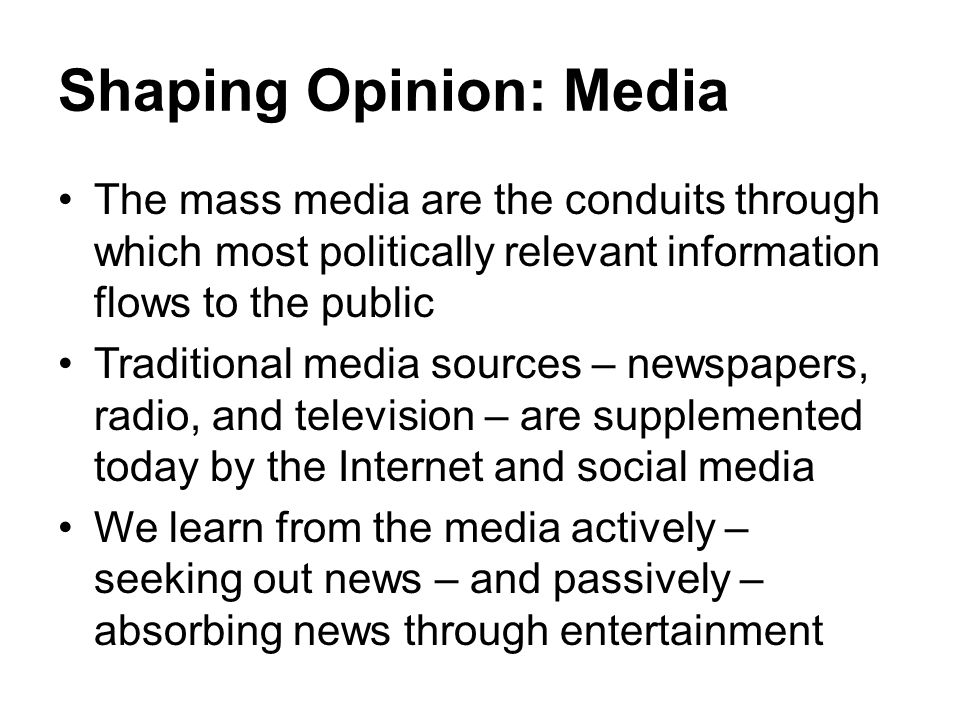 Shaping Opinion: Media