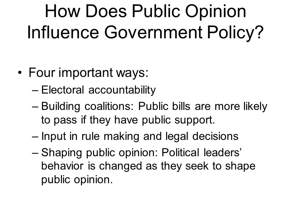 How Does Public Opinion Influence Government Policy