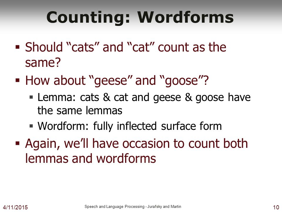 Counting: Wordforms Should cats and cat count as the same