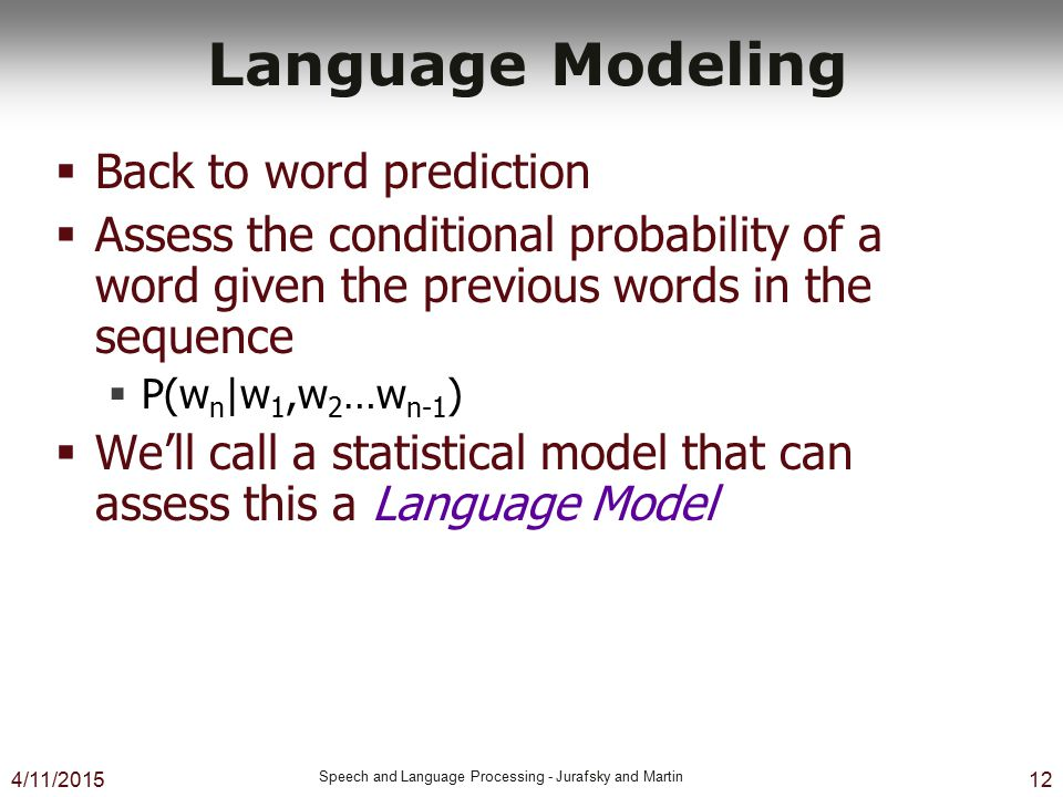 Language Modeling Back to word prediction