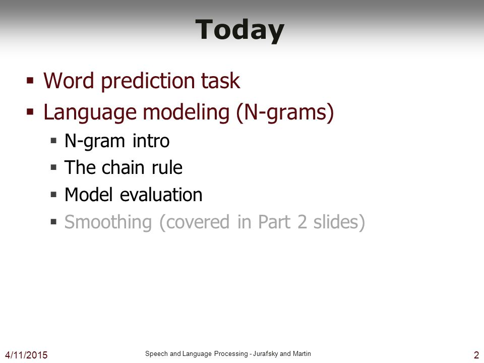 Today Word prediction task Language modeling (N-grams) N-gram intro