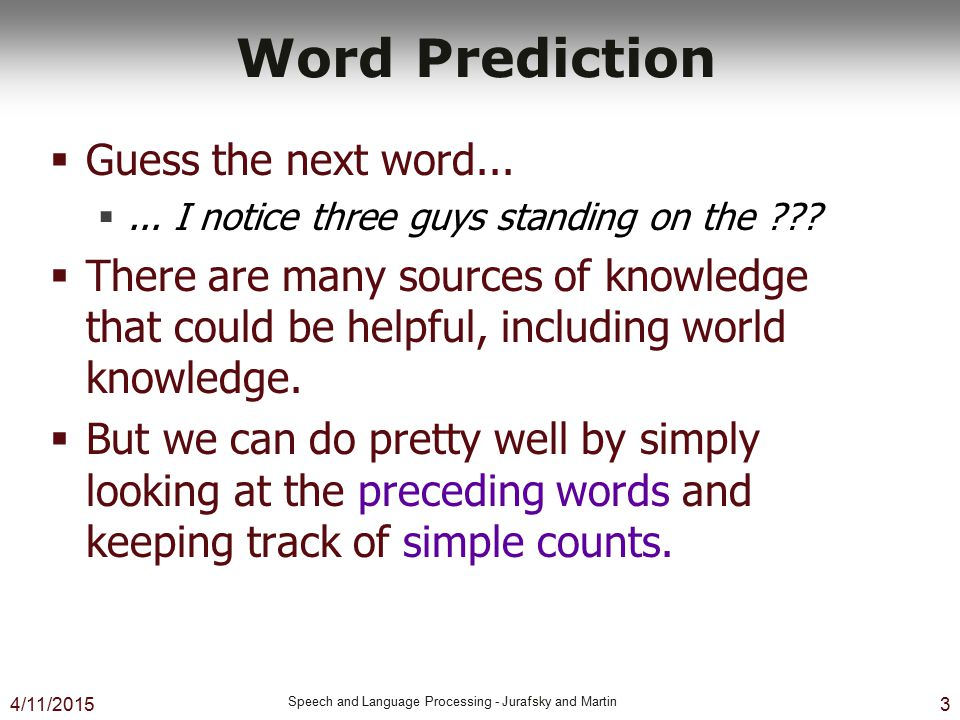 Word Prediction Guess the next word...