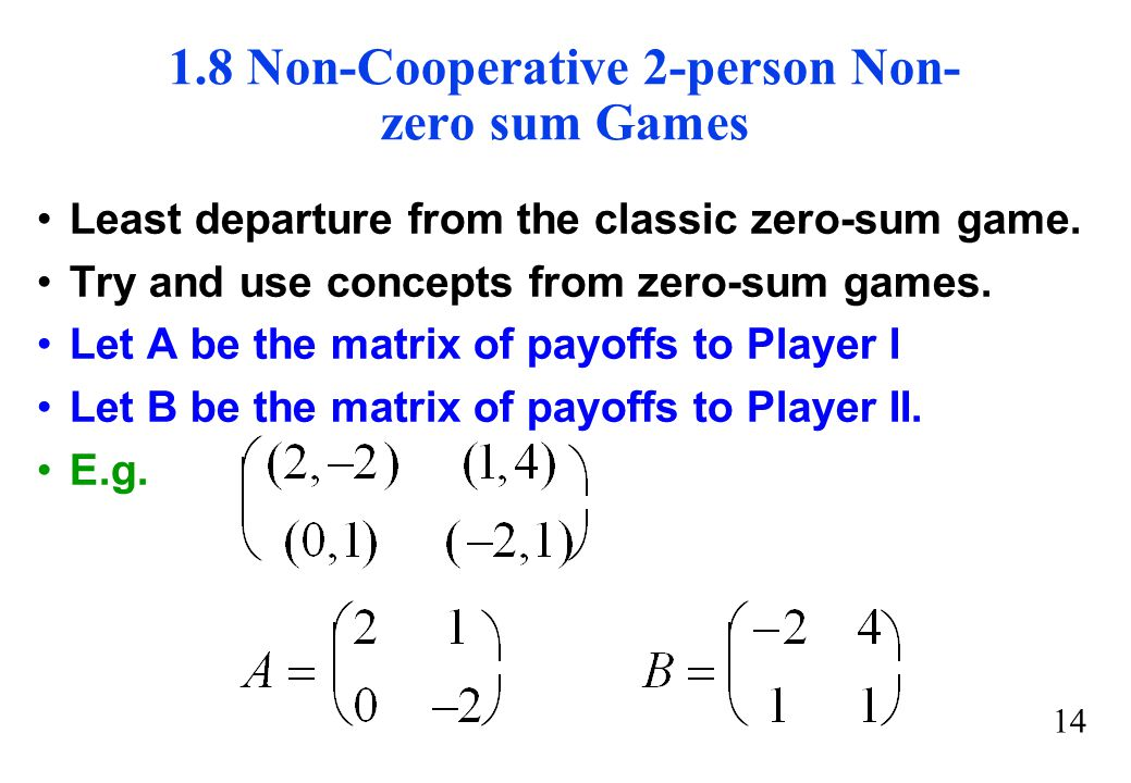 1.8 Non-Cooperative 2-person Non-zero sum Games