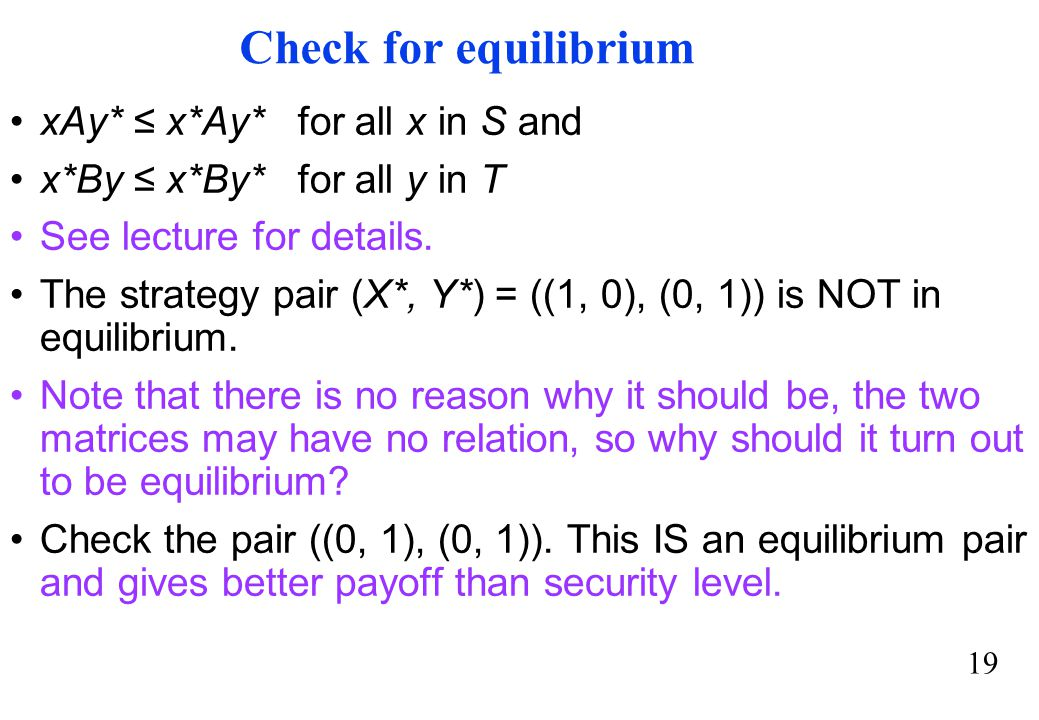Check for equilibrium xAy* ≤ x*Ay* for all x in S and