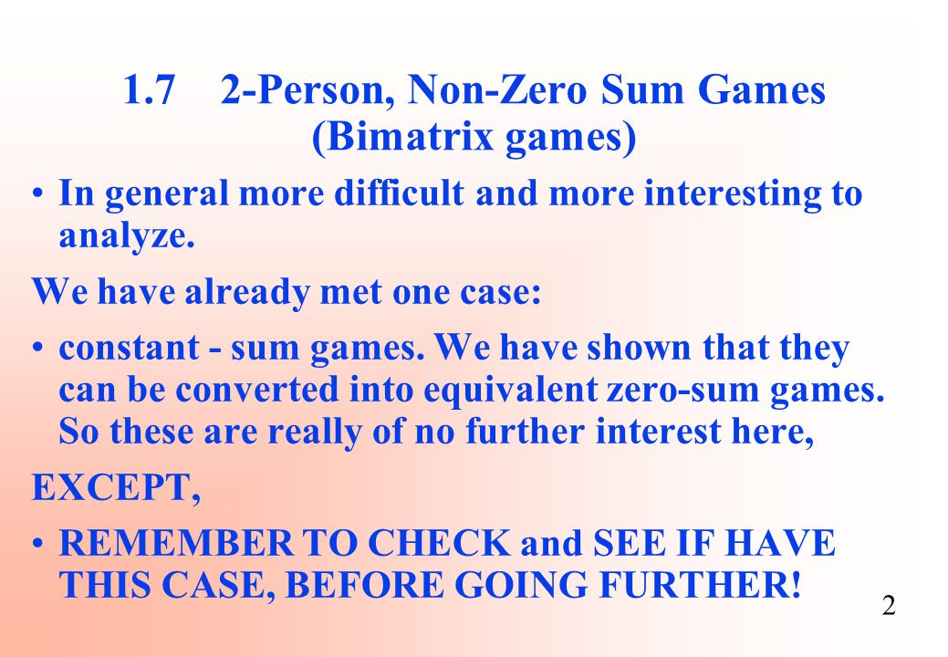 1.7 2-Person, Non-Zero Sum Games (Bimatrix games)