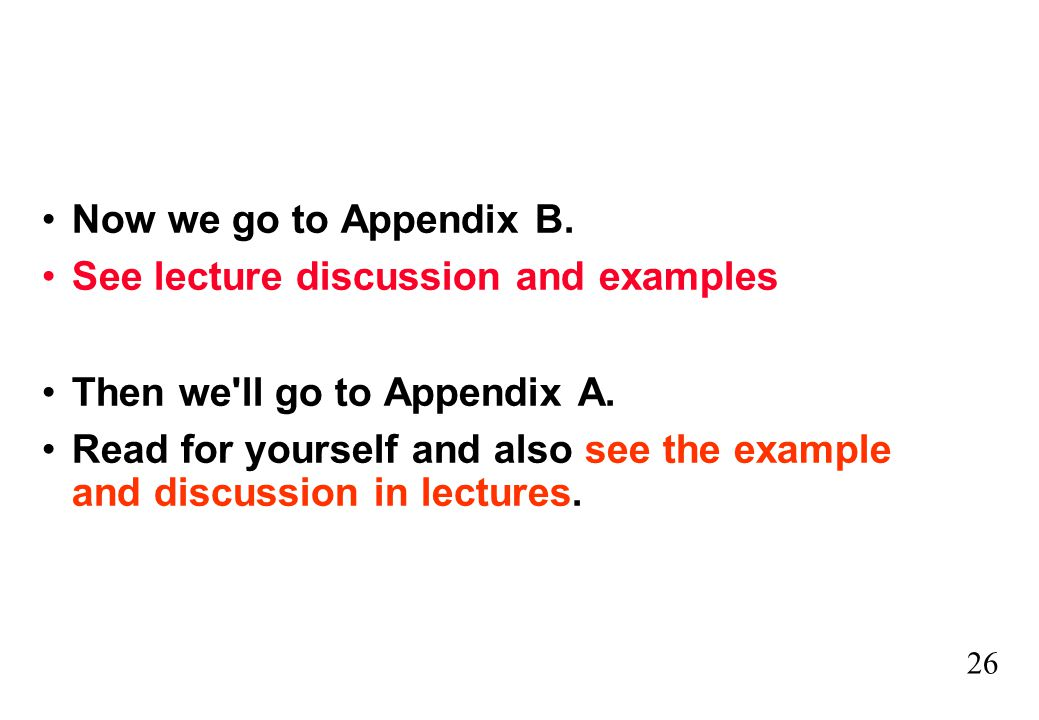 Now we go to Appendix B. See lecture discussion and examples. Then we ll go to Appendix A.