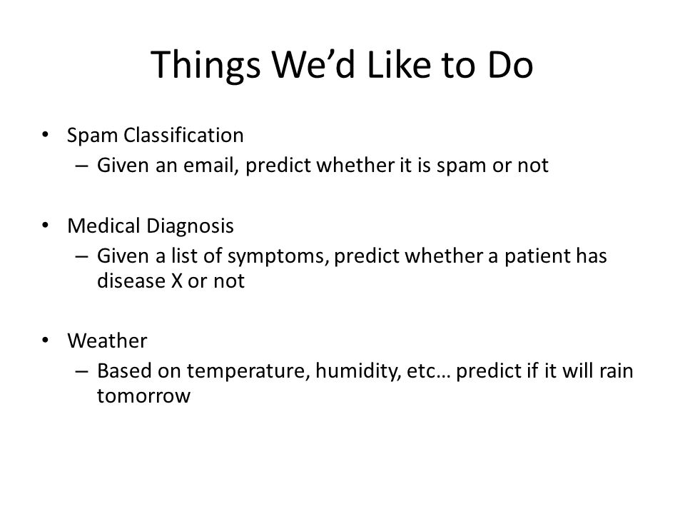 Things We'd Like to Do Spam Classification