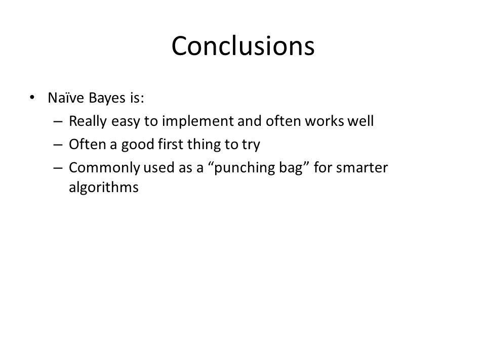 Conclusions Naïve Bayes is: