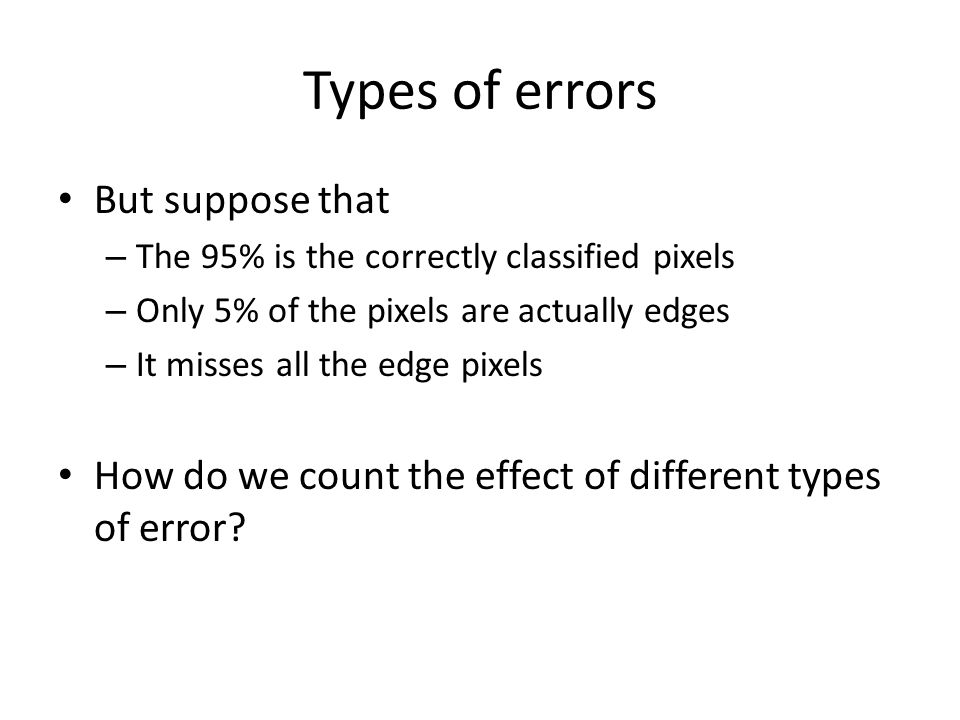 Types of errors But suppose that