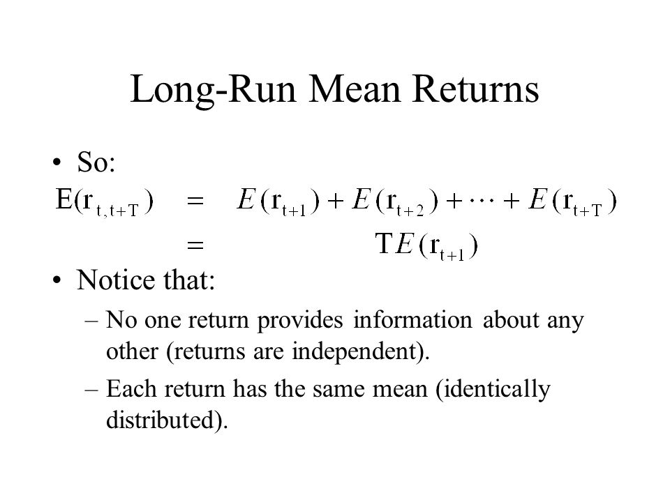 Long-Run Mean Returns So: Notice that: