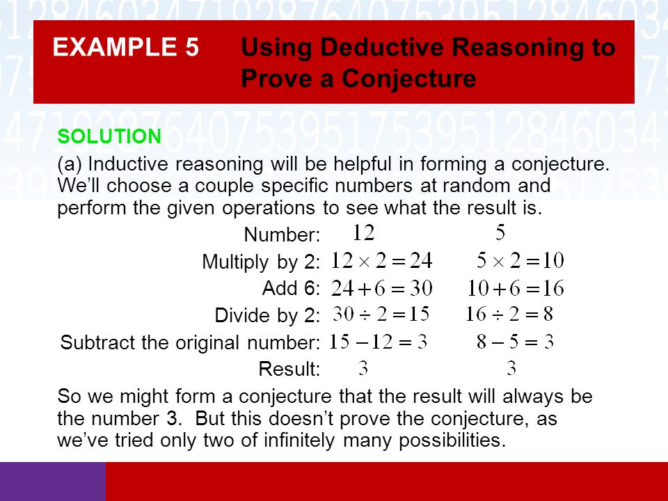 EXAMPLE 5 Using Deductive Reasoning to Prove a Conjecture