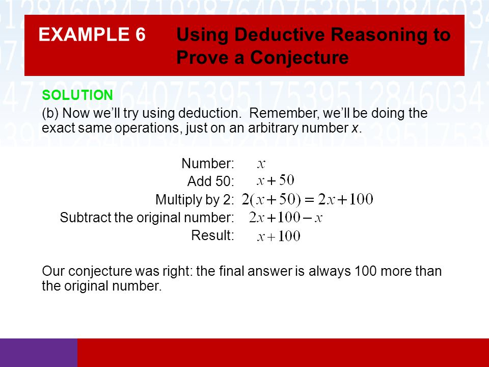 EXAMPLE 6 Using Deductive Reasoning to Prove a Conjecture