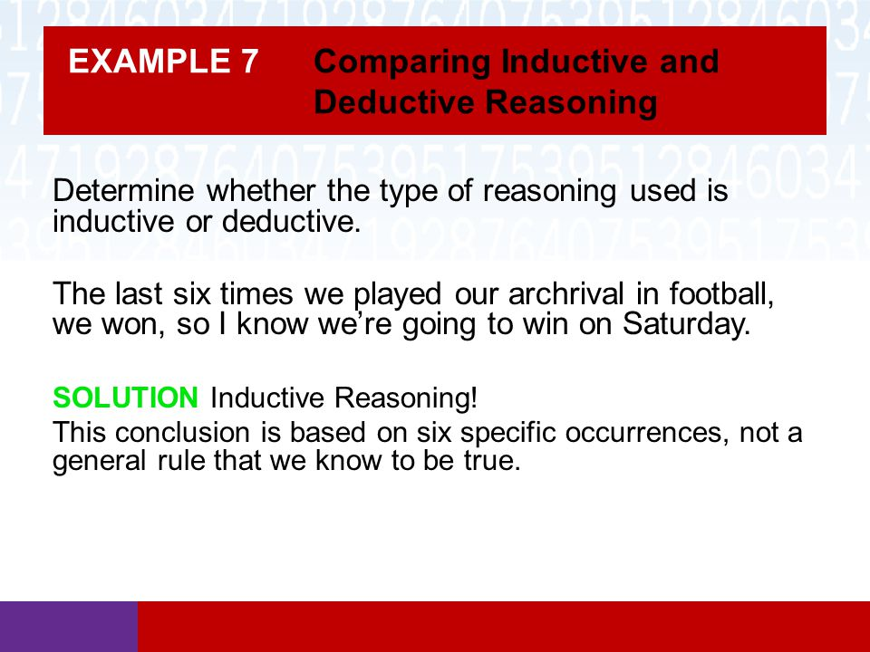 EXAMPLE 7 Comparing Inductive and Deductive Reasoning