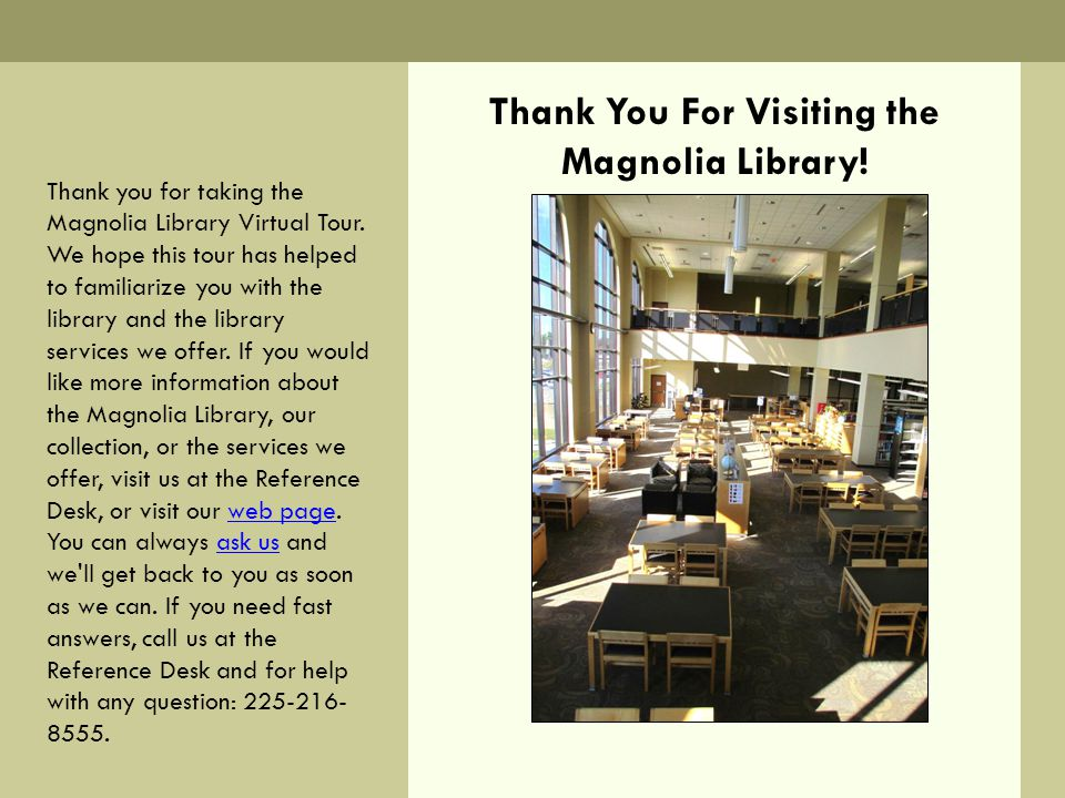 Thank You For Visiting the Magnolia Library!