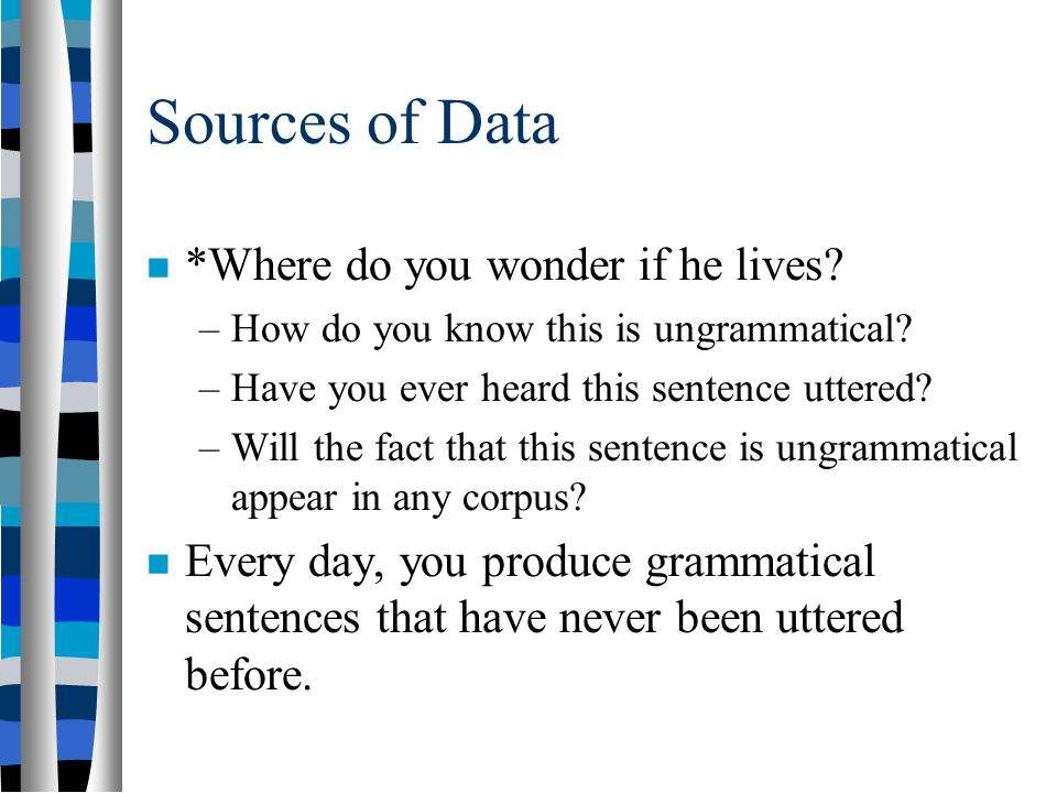 Sources of Data *Where do you wonder if he lives