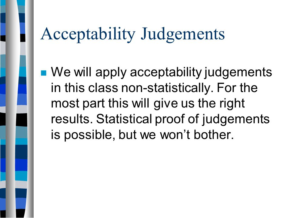 Acceptability Judgements