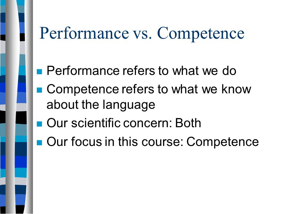Performance vs. Competence