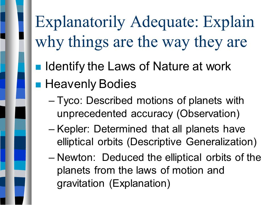 Explanatorily Adequate: Explain why things are the way they are