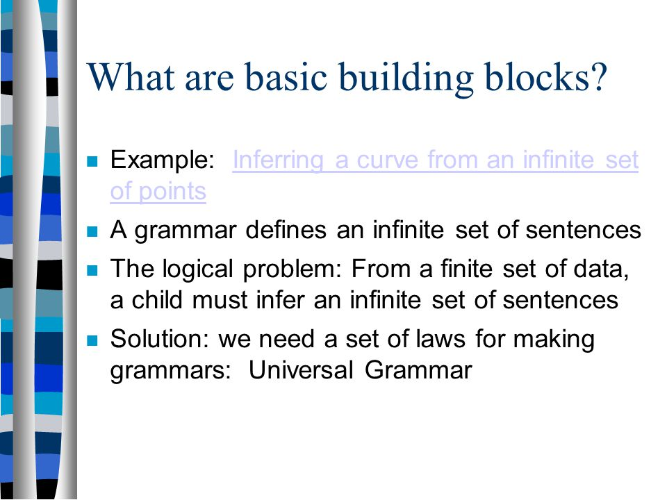 What are basic building blocks