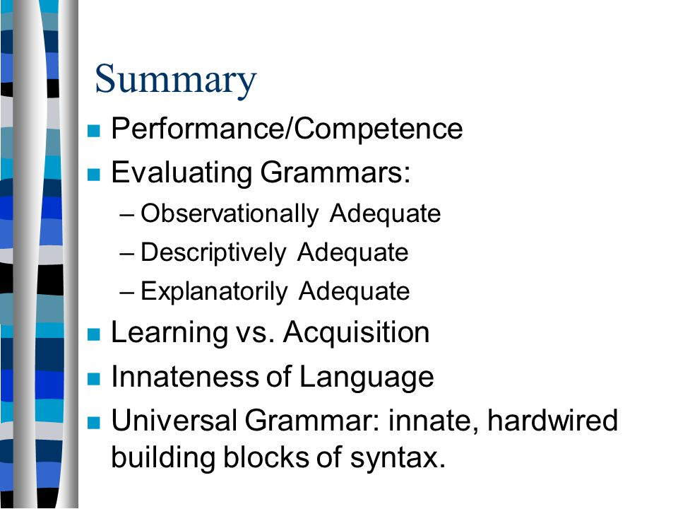 Summary Performance/Competence Evaluating Grammars: