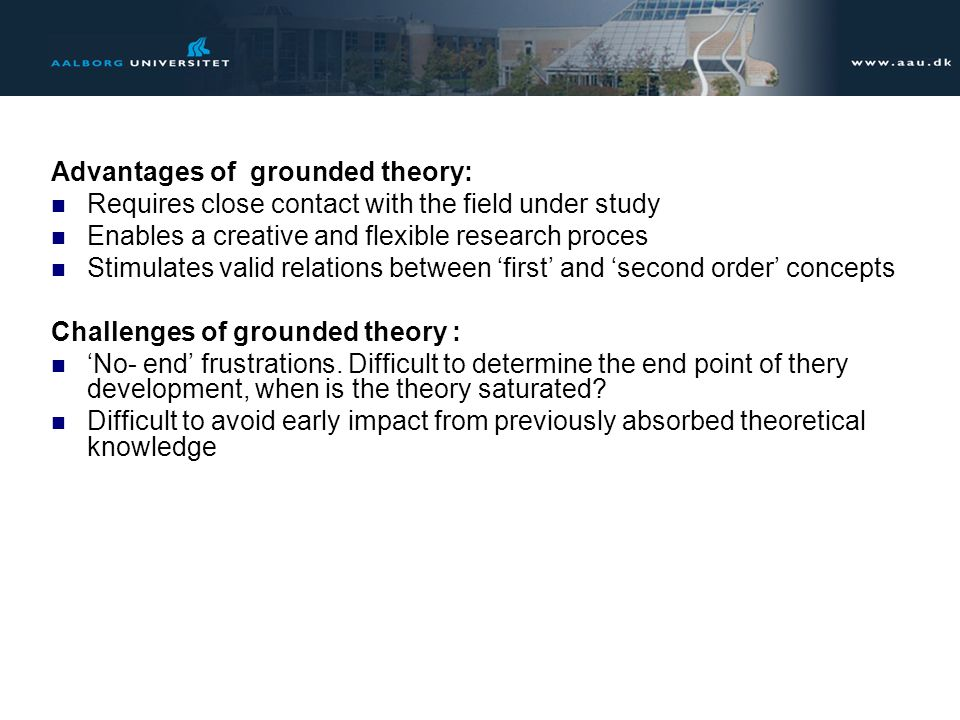 Advantages of grounded theory: