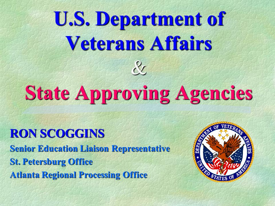 U.S. Department of Veterans Affairs & State Approving Agencies