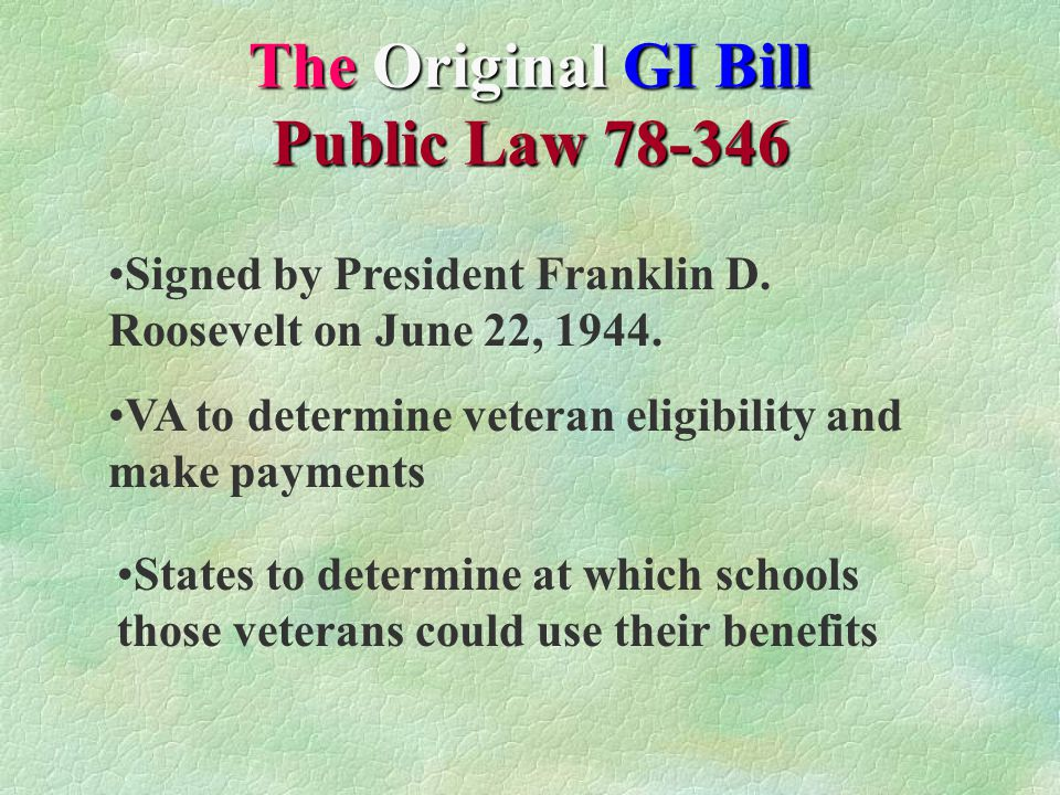 The Original GI Bill Public Law 78-346