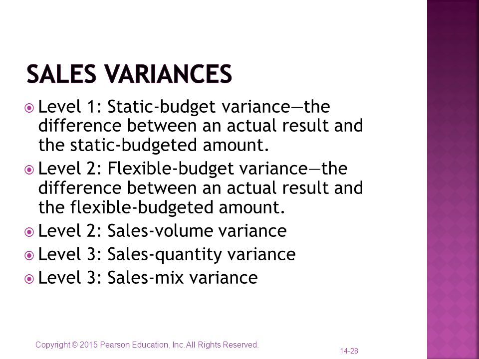 Sales Variances Level 1: Static-budget variance—the difference between an actual result and the static-budgeted amount.