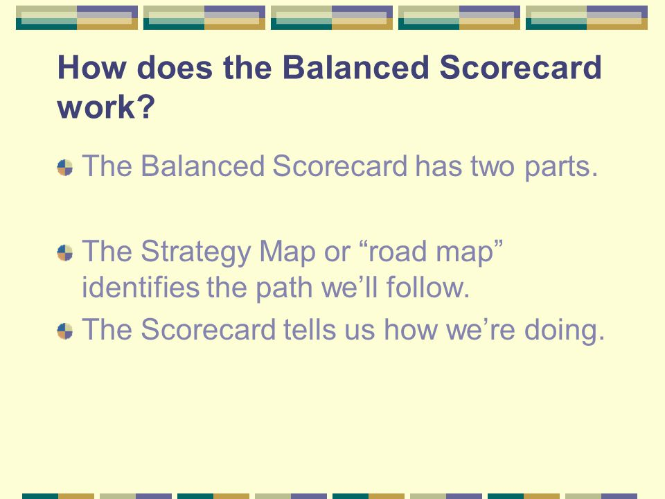 How does the Balanced Scorecard work