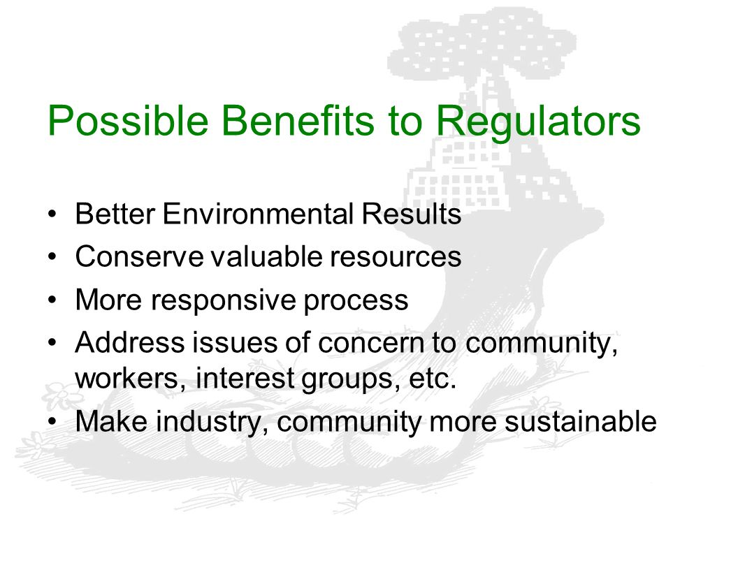 Possible Benefits to Regulators